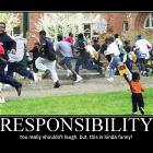 Responsibility Is Funny